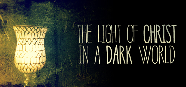 The-Light-of-Christ-in-a-Dark-World-BLOG